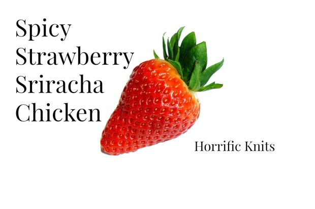 spicystrawberrysrirachachicken